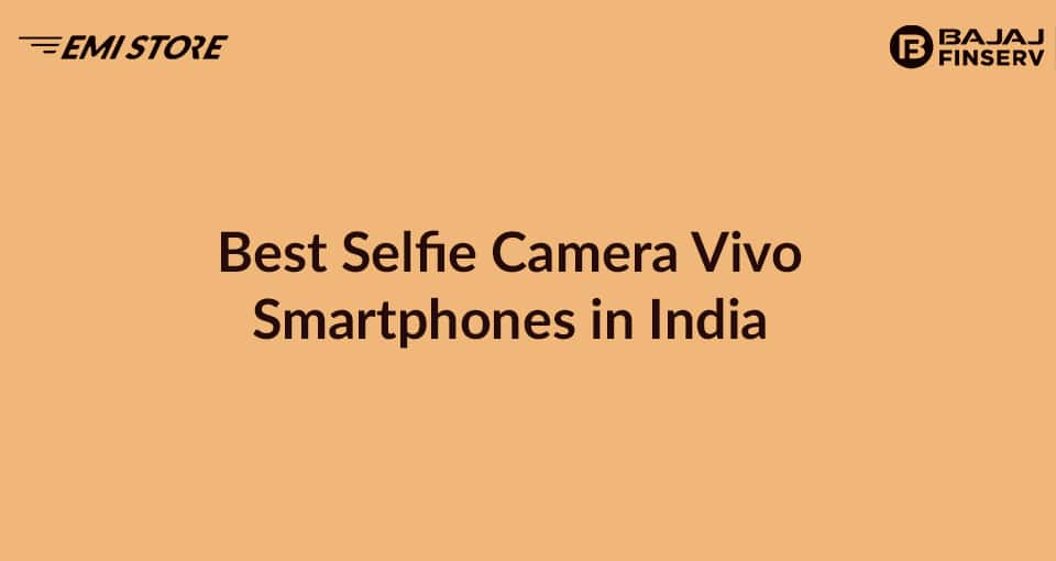 Best Vivo Selfie Camera Smartphones