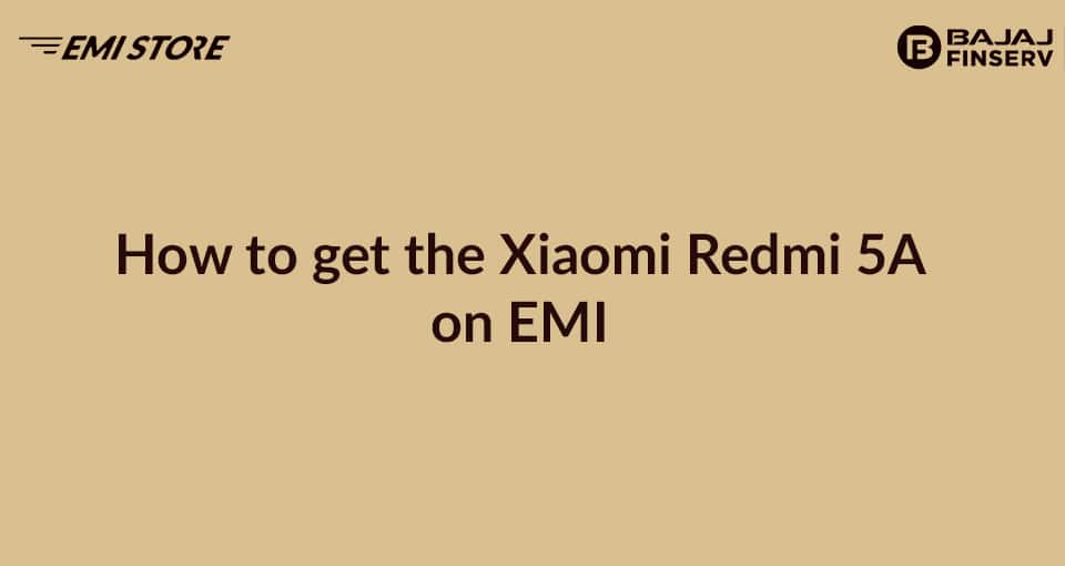 Redmi 5A on EMI