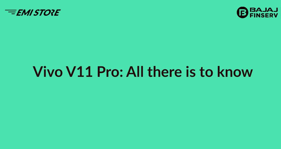 Vivo V11 Pro: All there is to know