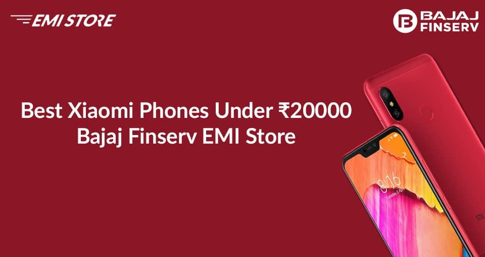 Best Xiaomi Phones Under 20000