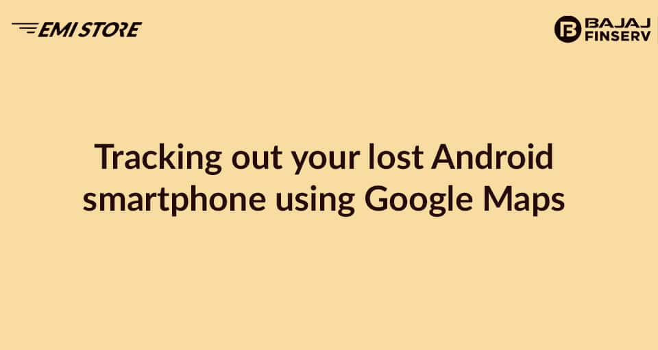 Tracking out your lost Android smartphone using Google Maps on google road maps, google safety map, google running map, google information map, google solar map, google flight tracker map, google contacts map, google location finder map, google maps on phone, google navigation map, google analytics map, google business map, google maps map, google positioning map, google camping map, google mobile map, google history map, google mapping map, google search map, google home map,