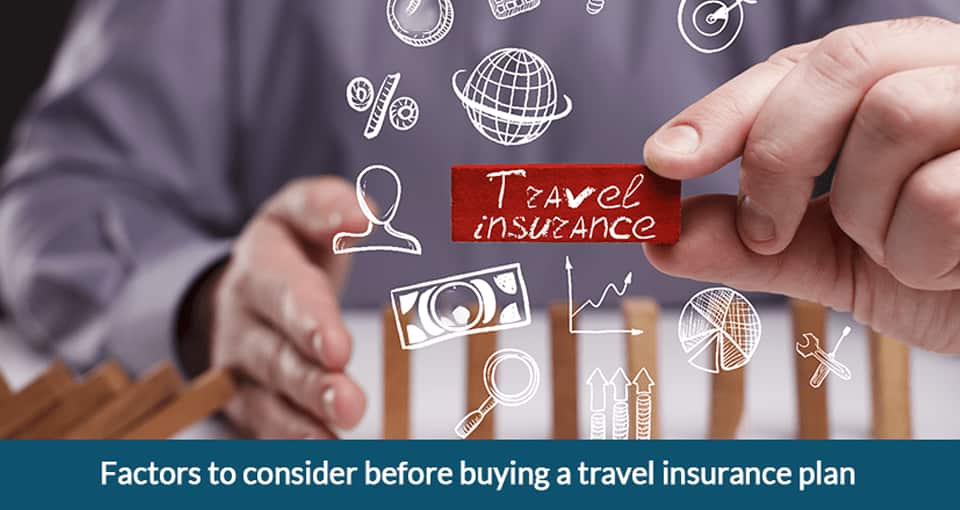 Factors To Consider Before Buying a Travel Insurance Plan