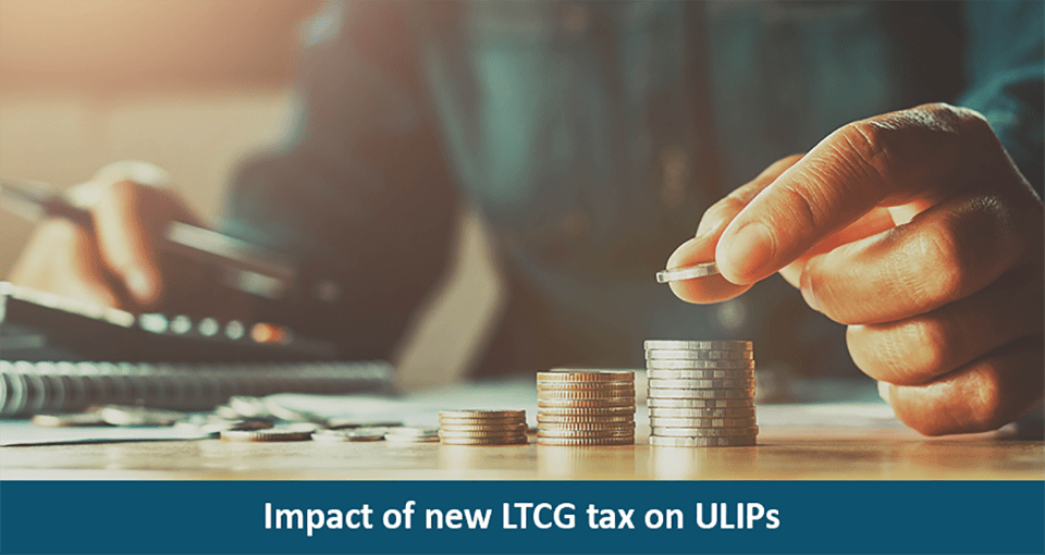 Impact of new LTCG tax on ULIPs