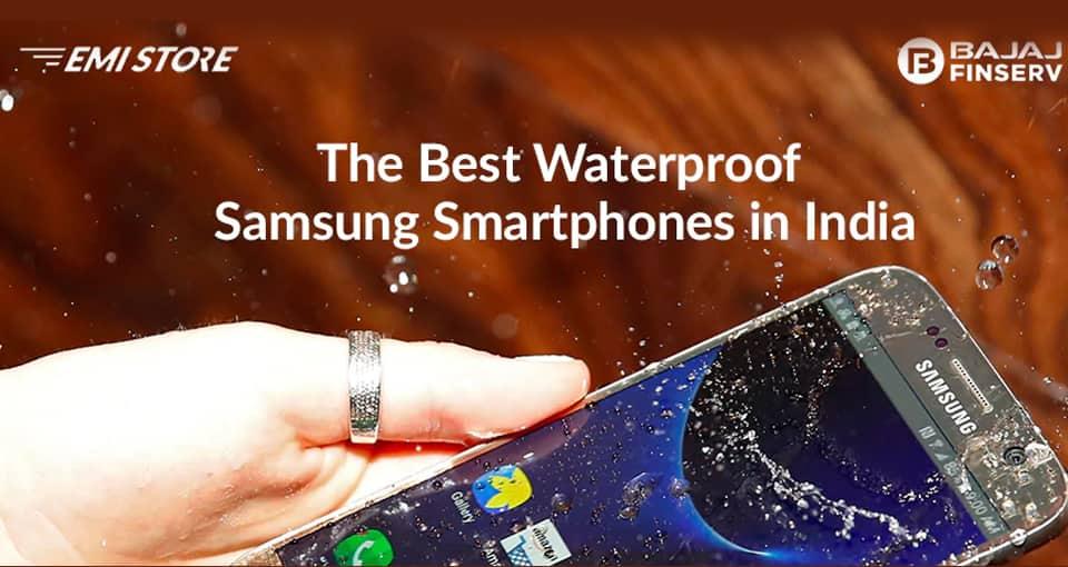 Samsung Water Proof Smartphones