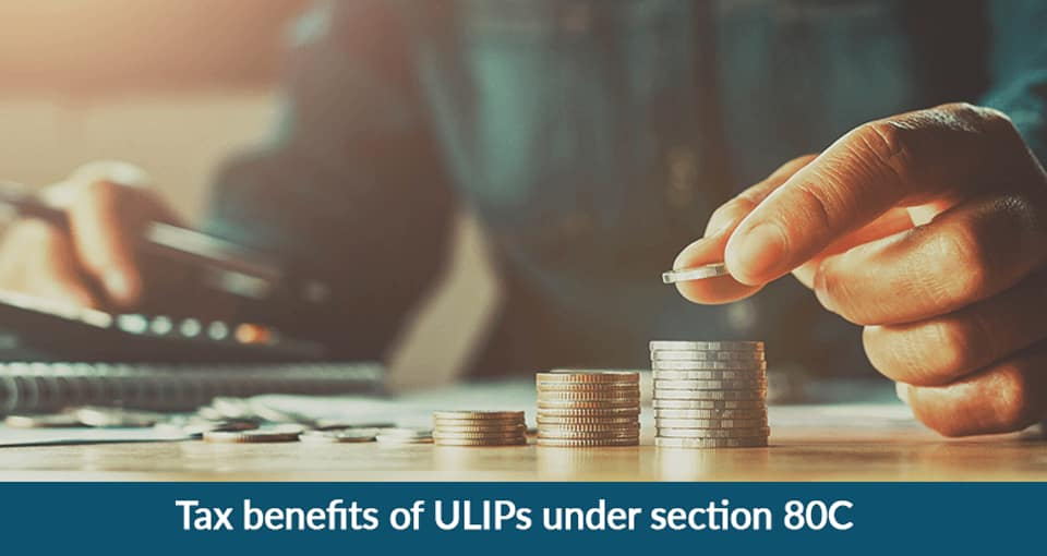 Tax Benefit on ULIPs