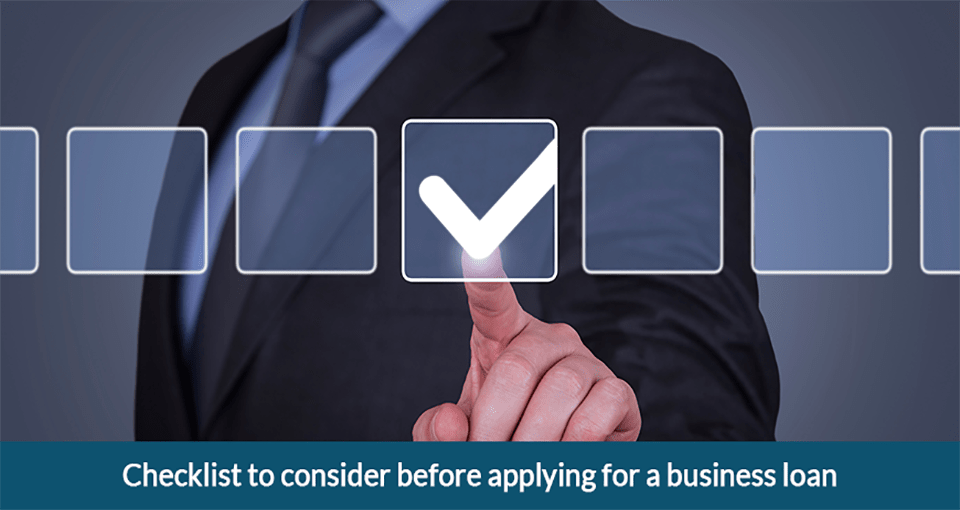 5 Checklist to consider before applying for a business loan