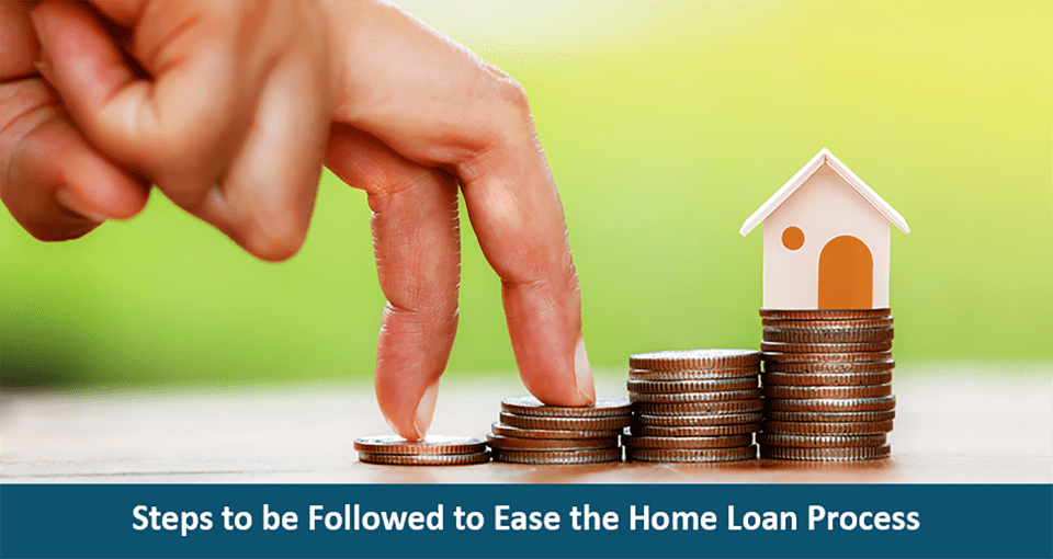 Steps To Follow For Hassle Free Home Loan Process