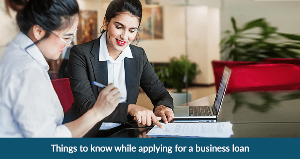 6 Things to Know While Applying for a Business Loan