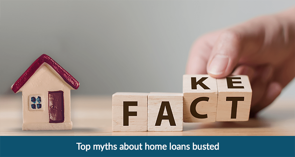 Top Myths about Home Loan Busted