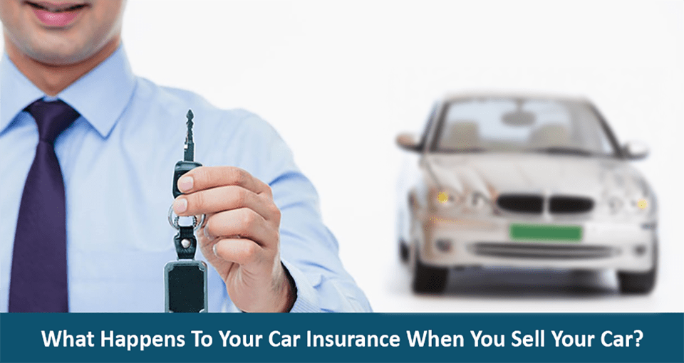 What Happens To Your Car Insurance When You Sell Your Car?