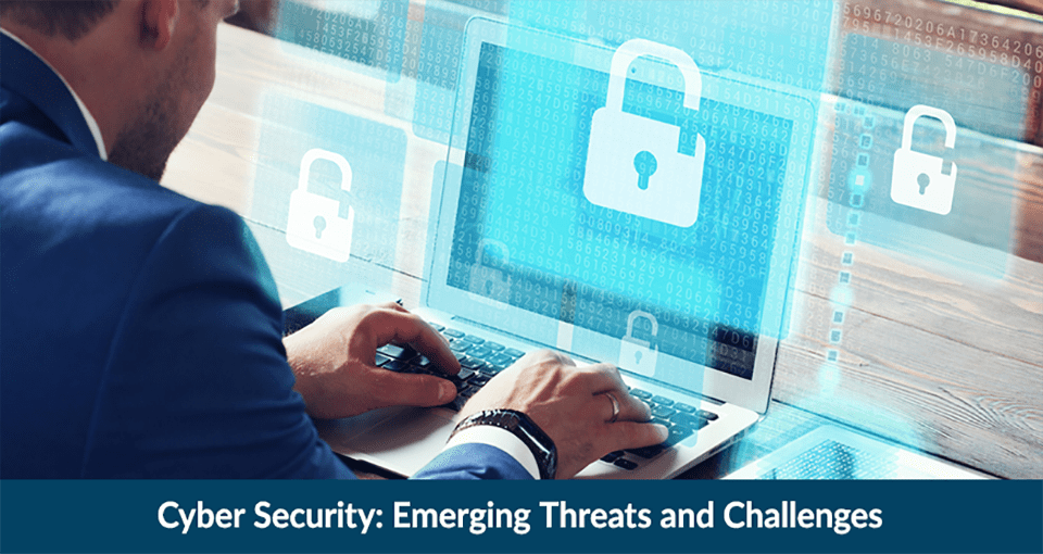 Cyber Security: Emerging Threats and Challenges