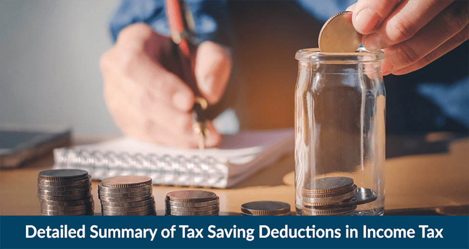 Detailed Summary of Tax Saving Deductions in Income Tax