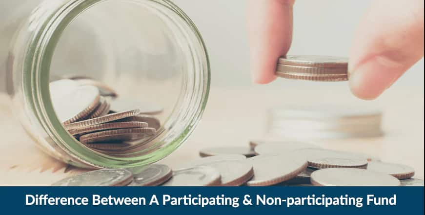 Participating Vs Non Participating Life Insurance