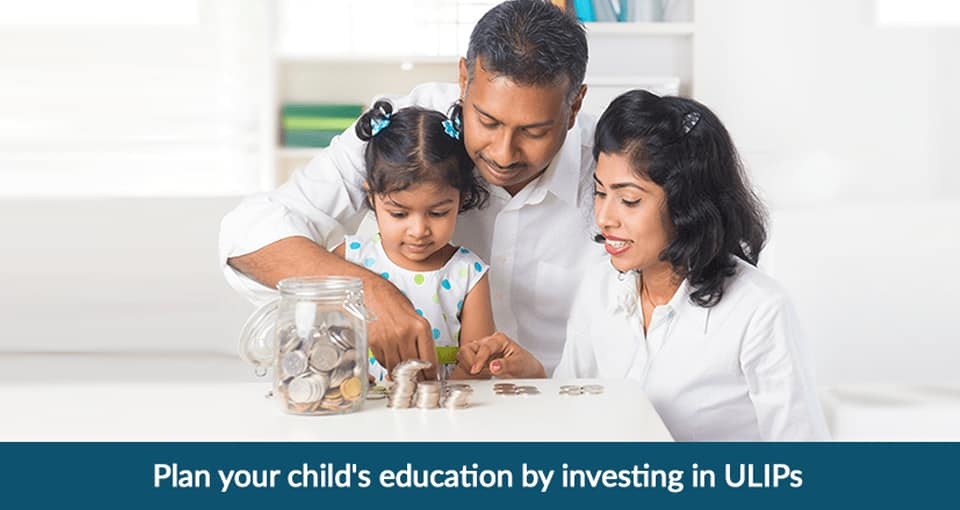 Plan your Child's Education by Investing in ULIPs