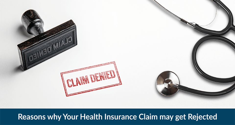 Reasons why Your Health Insurance Claim may get Rejected