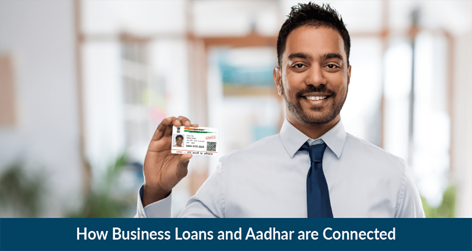 How Can Aadhar Card Help in Taking a Business Loan