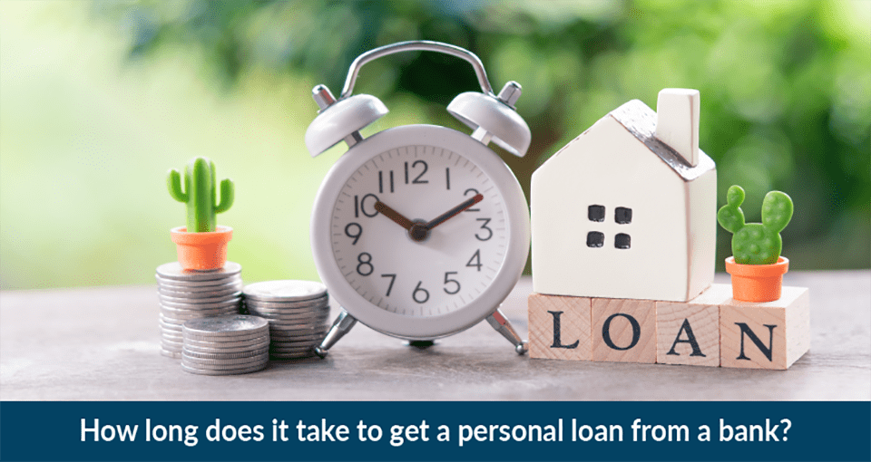 How much time it takes to get a Personal Loan from bank