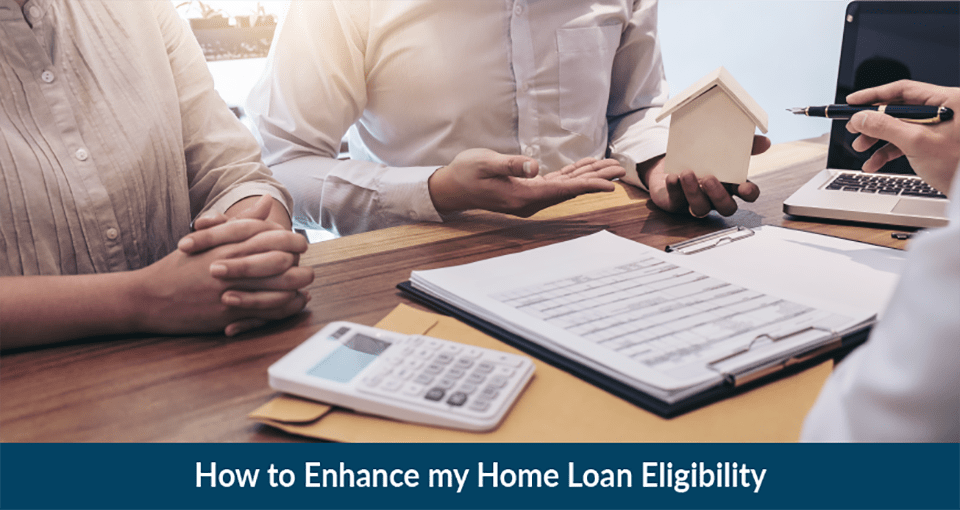 How to Increase Home Loan Eligibility