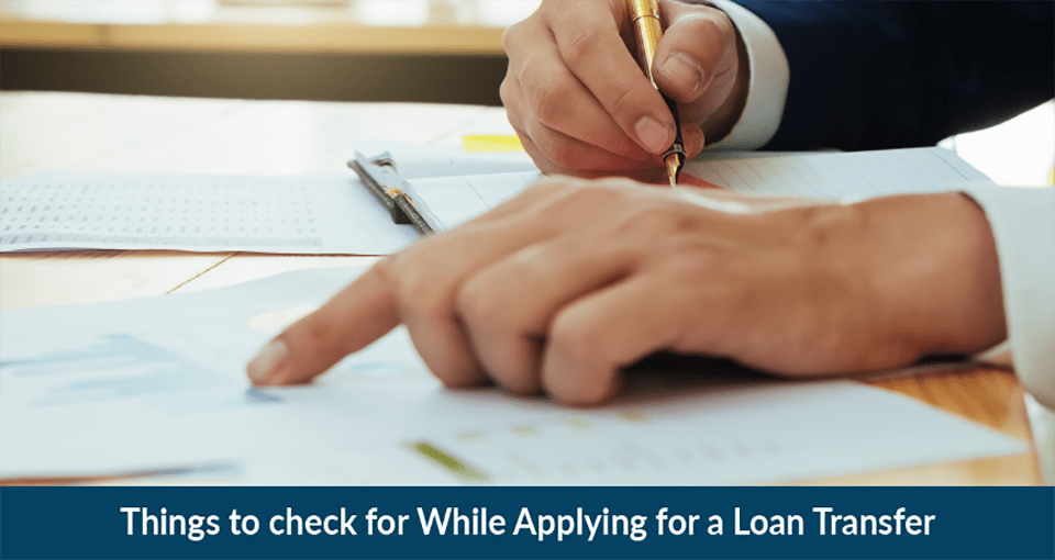 Things to Check for While Applying for a Loan Transfer
