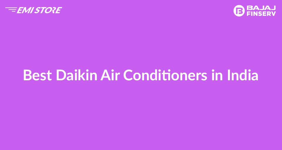 Best Daikin Air Conditioners in India
