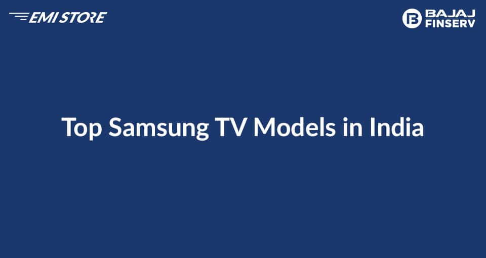 Top Samsung TV Models in India
