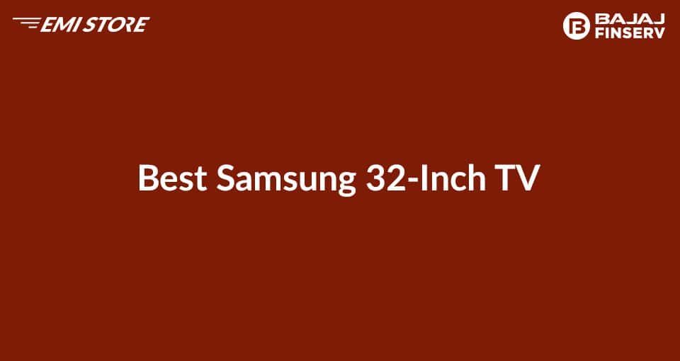 Best Samsung 32 inch TV