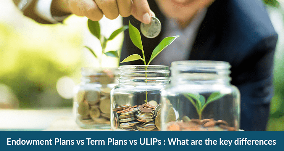 Difference between ULIPs and Endowment Plans