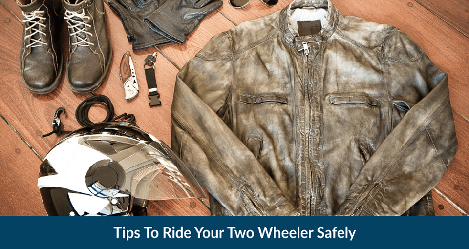 Tips To Ride Your Two Wheeler Safely