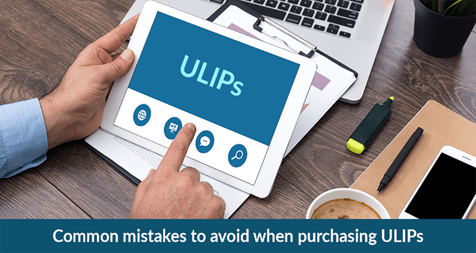 common mistakes to avoid when purchasing ulips.