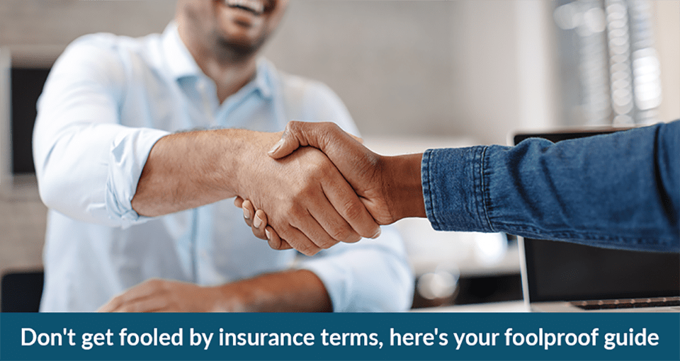 don't-get-fooled-by-insurance-terms, here's your foolproof guide.