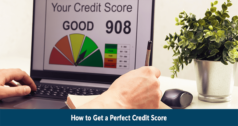 How to Get a Perfect Credit Score?
