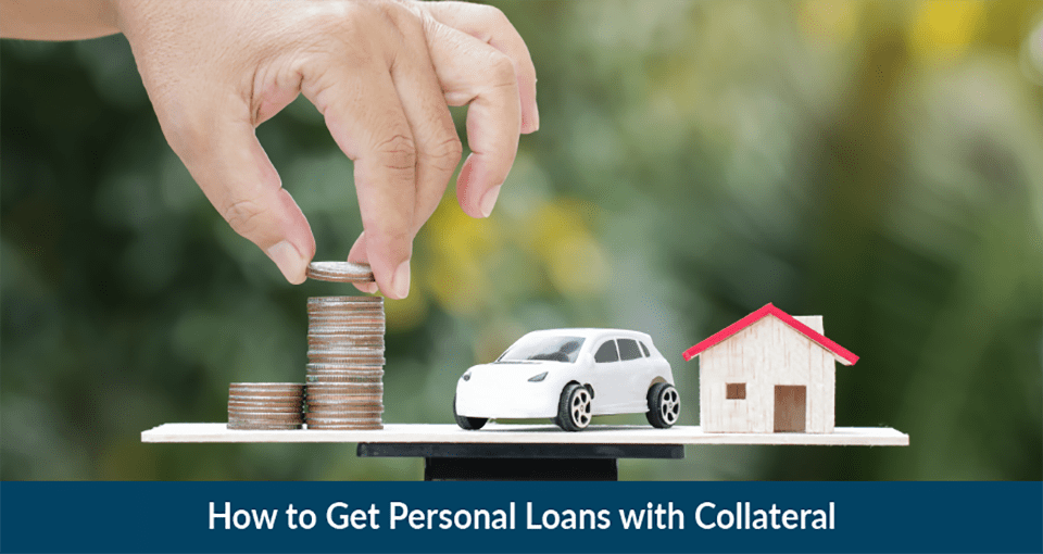 How to Get a Personal Loan with Collateral