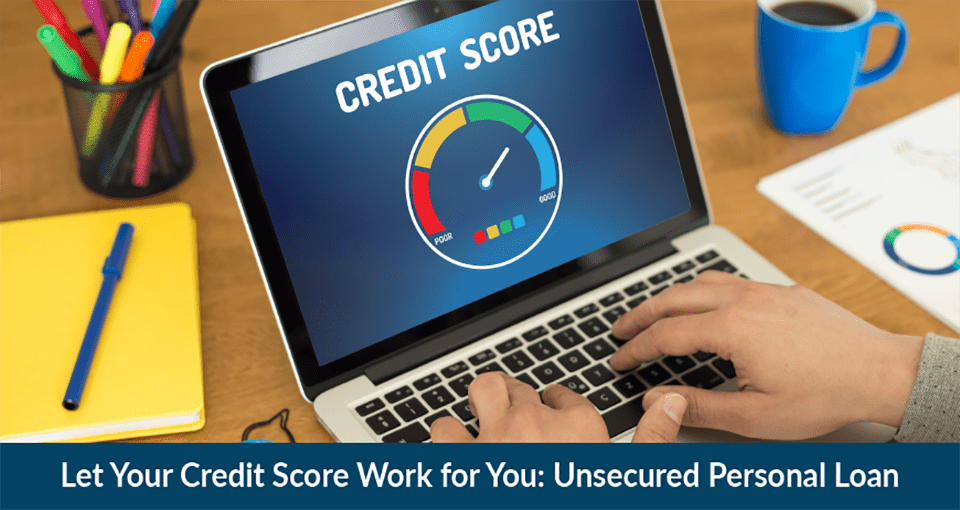 Credit Score for Unsecured Personal Loan