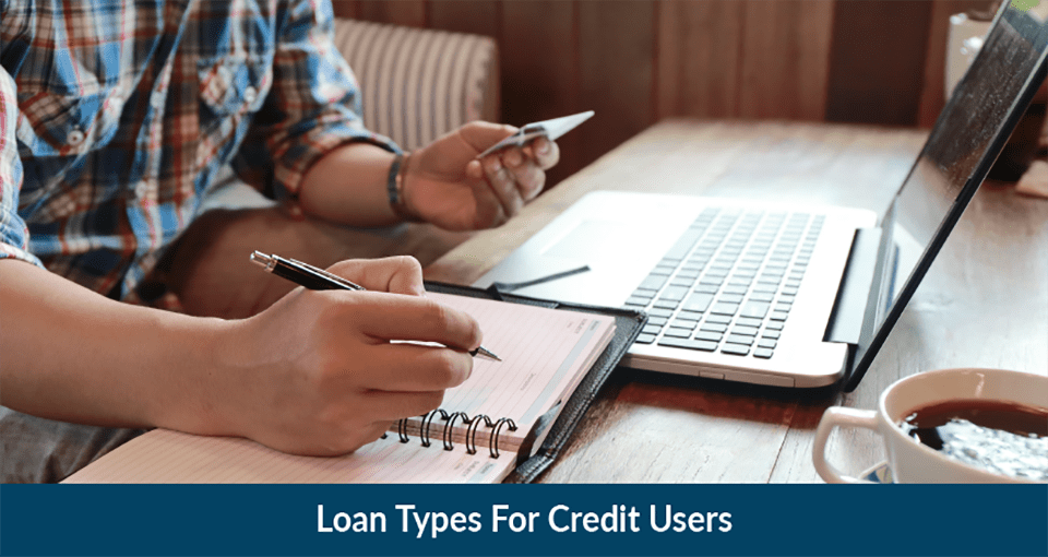 Loan Types For Credit Users