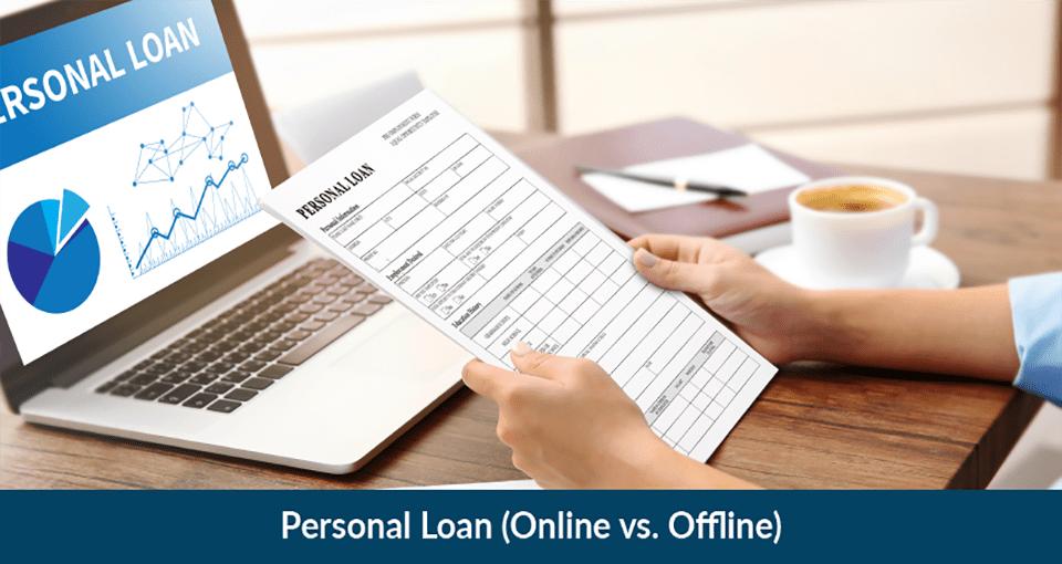 Personal Loan (Online vs. Offline)