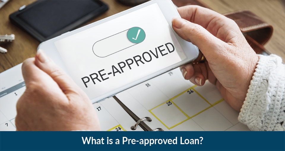 What is Pre-Approved Loan?