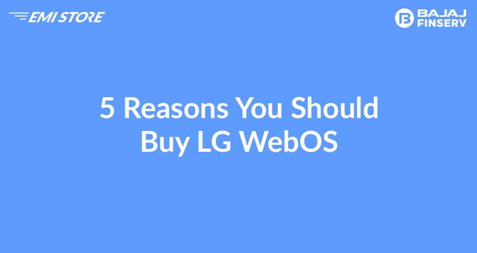5 reasons you should buy LG WebOS