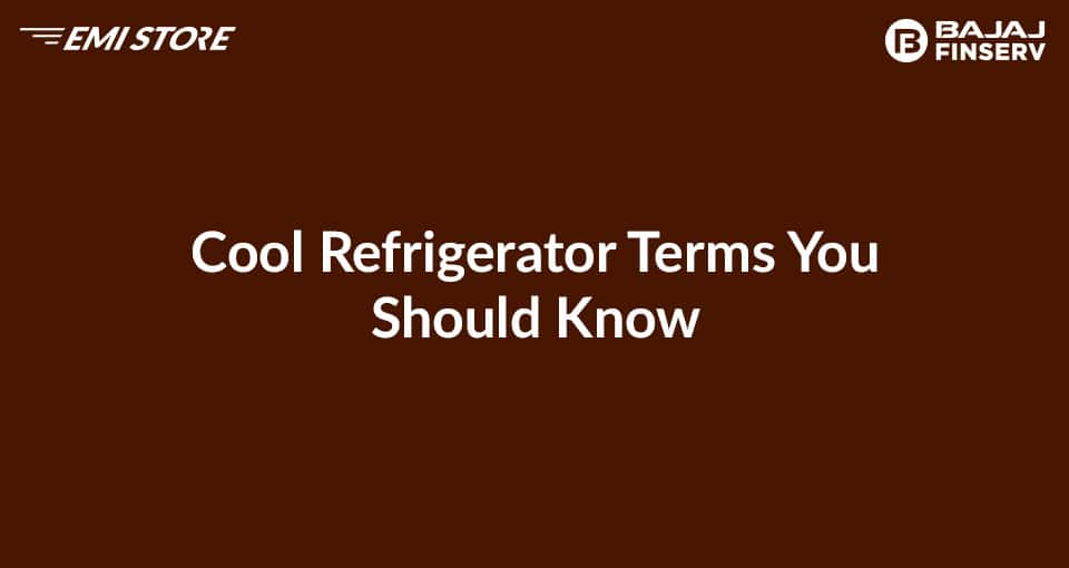 Cool Refrigerator Terms You Should Know