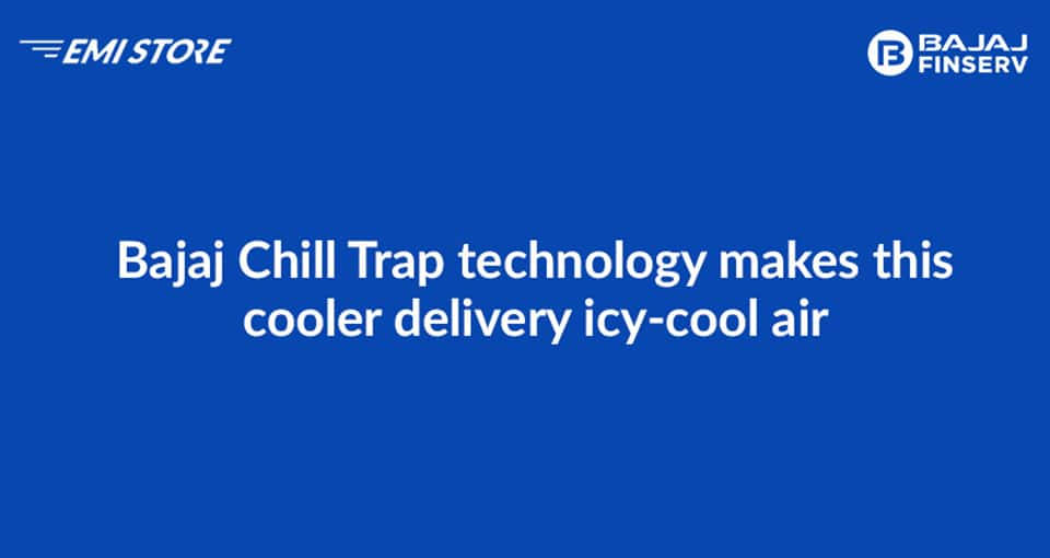 bajaj chill trap technology makes this cooler delievry icy-cooler air