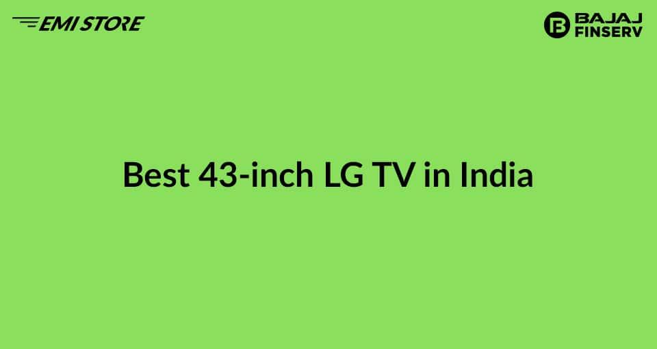Best 43 inch LG TV in India