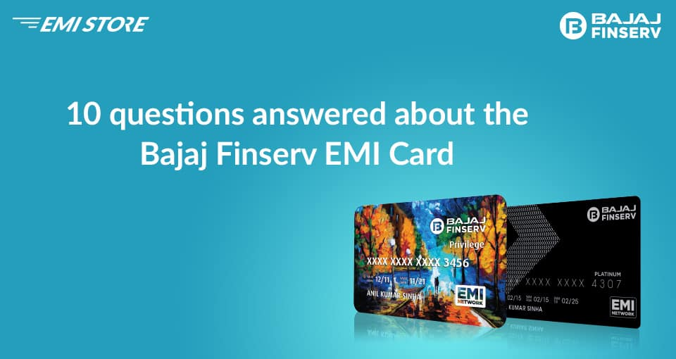 10 questions answered about the Bajaj EMI Card