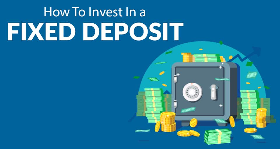 How to invest in a Fixed Deposit